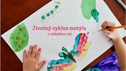 Životný cyklus motýľa z odtlačkov rúk
